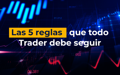 Las 5 reglas que todo Trader debe seguir
