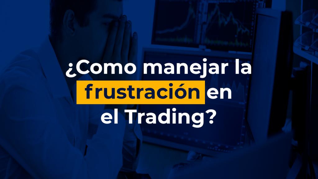 Frustración en el trading