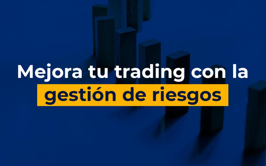 Mejora tu Trading con gestión de riesgos