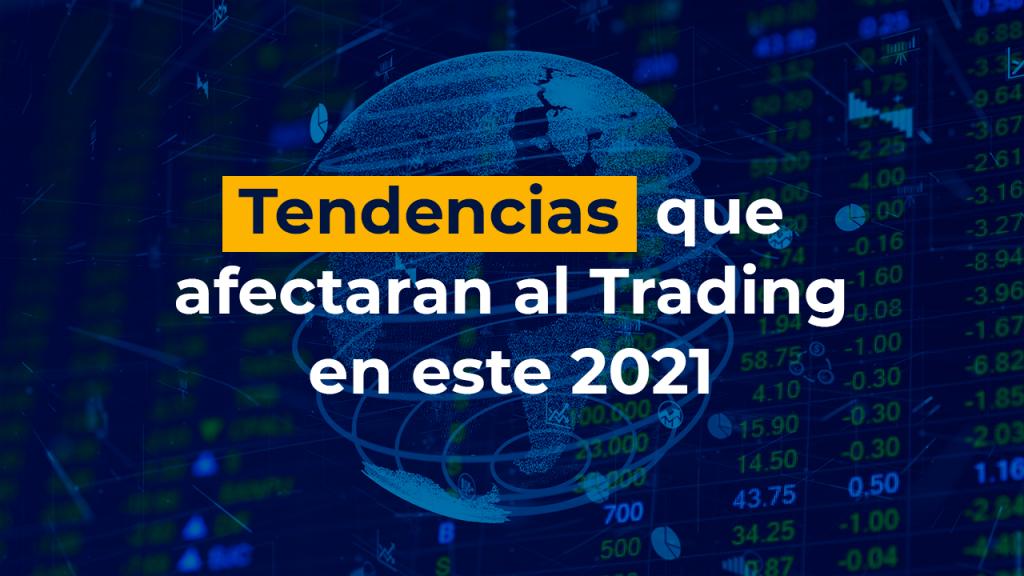 Tendencias que afectaran al trading en este 2021