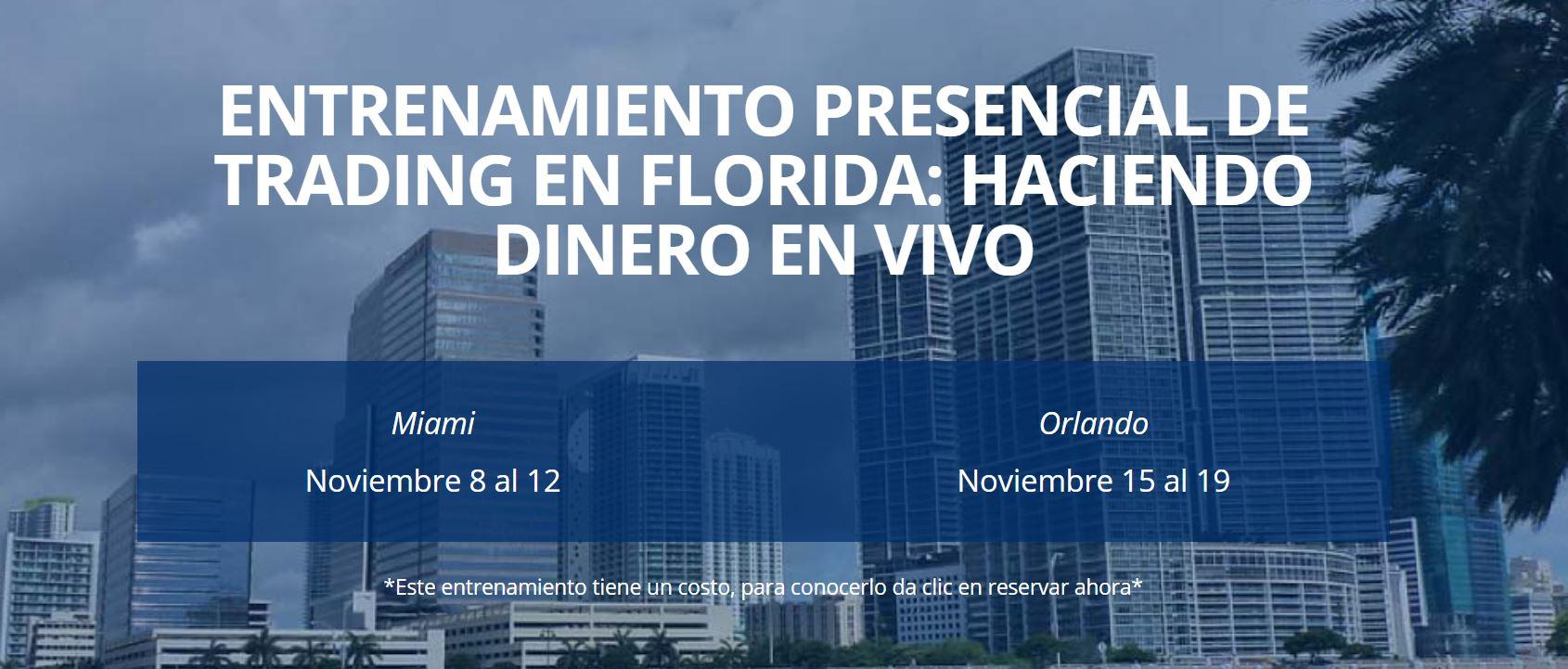 ENTRENAMIENTO PRESENCIAL DE TRADING EN FLORIDA: HACIENDO DINERO EN VIVO