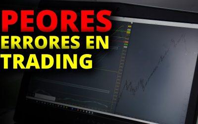 Los peores errores que puedes hacer en el Trading